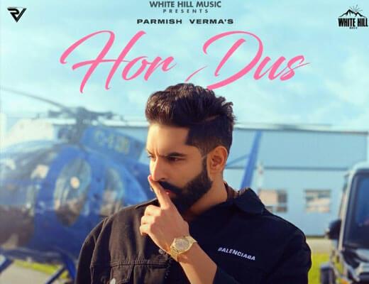 Hor Dus Hindi Lyrics – Parmish Verma