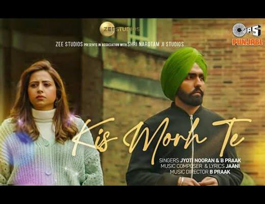 Kis Morh Te Hindi Lyrics – Qismat 2