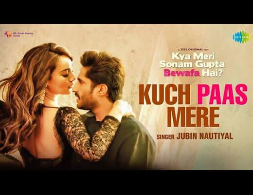 Kuch Paas Mere Hindi Lyrics – Jubin Nautiyal