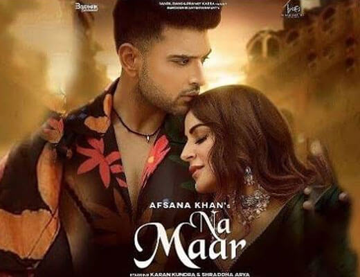 Na Maar Hindi Lyrics – Afsana Khan