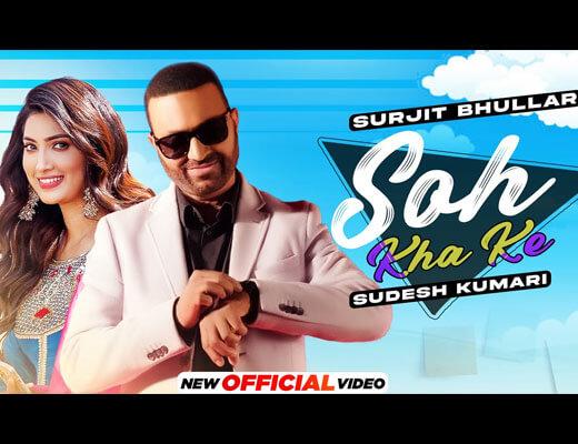 Soh Kha Ke Hindi Lyrics – Surjit Bhullar