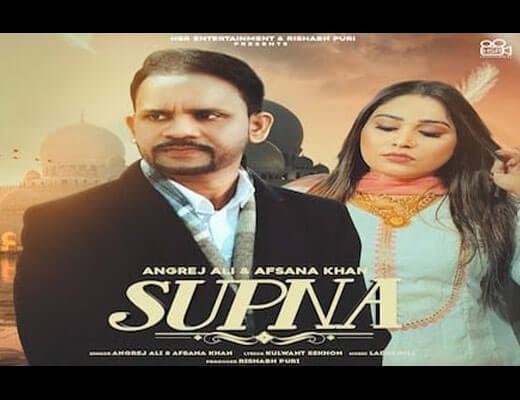 Supna Hindi Lyrics – Angrej Ali, Afsana Khan