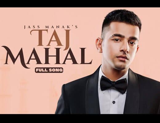 Taj Mahal Hindi Lyrics – Jass Manak