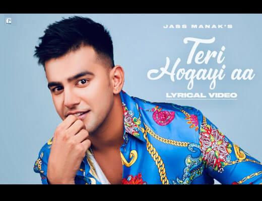 Teri Hogayi Aa Hindi Lyrics – Jass Manak