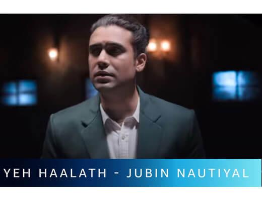 YEH-HAALATH-–-JUBIN-NAUTIYAL