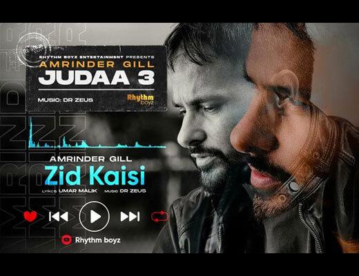 Zid Kaisi Hindi Lyrics – Amrinder Gill