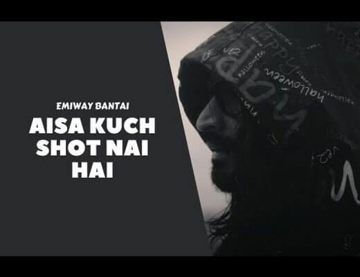 Aisa Kuch Shot Nai Hai Hindi Lyrics – Emiway Bantai