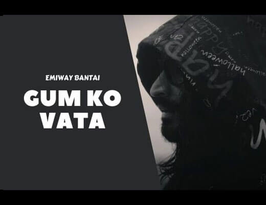 Gum Ko Vata Hindi Lyrics – Emiway Bantai