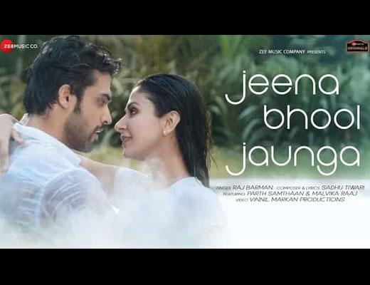 Jeena Bhool Jaunga Hindi Lyrics - Raj Barman