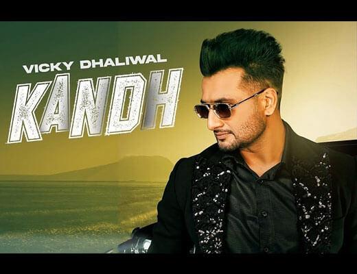 Kandh Hindi Lyrics – Vicky Dhaliwal