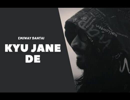 Kyu Jane De Hindi Lyrics – Emiway Bantai