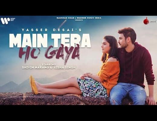Main Tera Ho Gaya Hindi Lyrics – Yasser Desai