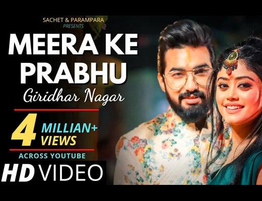 Meera Ke Prabhu Giridhar Nagar Hindi Lyrics – Sachet, Parampara