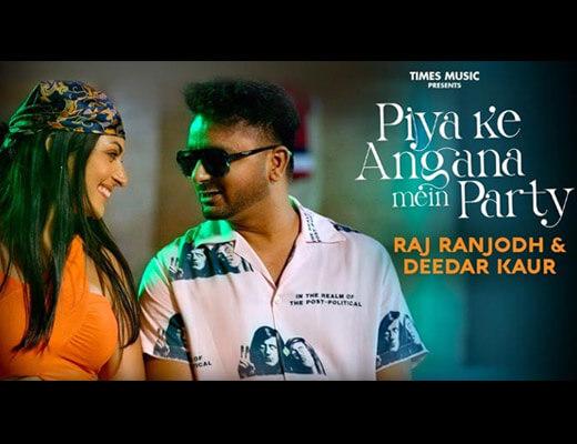 Piya Ke Angana Mein Party Hindi Lyrics – Raj Ranjodh
