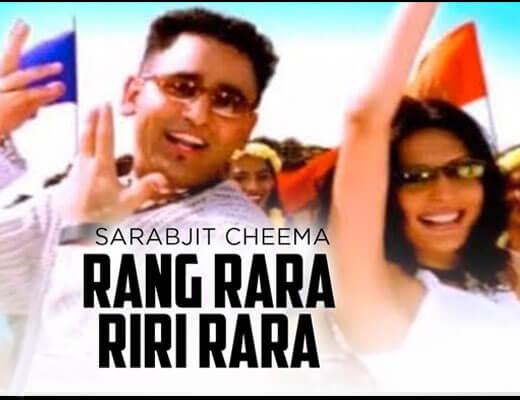 Rang Rara Riri Rara Hindi Lyrics – Sarbjit Cheema